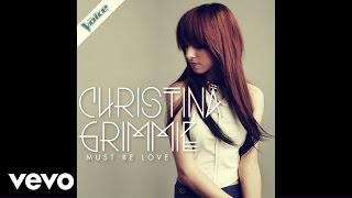 Christina Grimmie - Must Be Love (Audio)