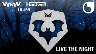 W&W & Hardwell & Lil Jon - Live The Night (Extended Mix)