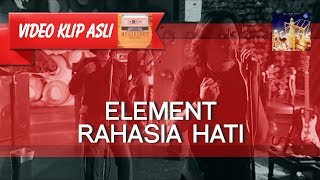 Element - Rahasia Hati [MUSIKINET]