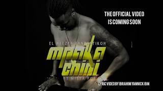 El Weezya Fantastikoh feat Mista Poa   Mpaka Chini -Official video coming soon