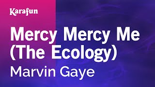 Karaoke Mercy Mercy Me (The Ecology) - Marvin Gaye *