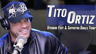 Tito Ortiz - Upcoming Fight  vs. Alberto El Patron & Supporting Donald Trump - Jim & Sam