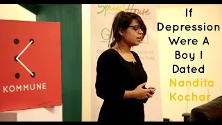 The Storytellers: If Depression Were A Boy I Dated - Nandita Kochar