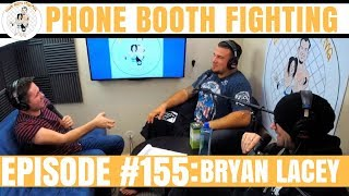 Phone Booth Fighting Episode #155 - Bryan Lacey