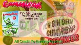 मैं हूँ गमीबेर Main Hoon (Party Pop Remix) [AUDIO TRACK] The Gummy Bear Song Hindi Party Pop Remix
