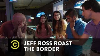 Jeff Ross Roasts the Border - Talking with DREAMers