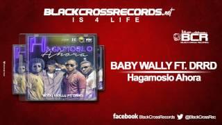 Baby Wally ft  DRRD - Hagamoslo Ahora BCR