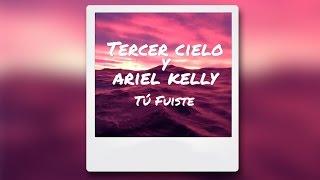 Tercer Cielo y Ariel Kelly - Tú Fuiste (lyrics video)