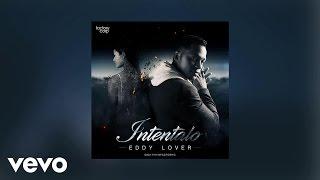Eddy Lover - Intentalo (AUDIO)