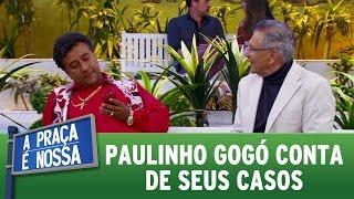 A Praça é Nossa (13/10/16) - Paulinho Gogó conta de seus casos