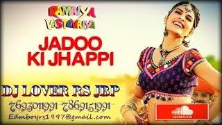 JADOO KI JHAPPI | DJ LOVER RS JBP | 7693011991 7869151991