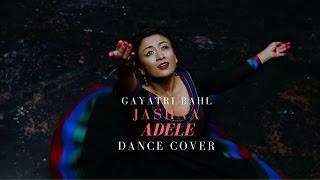 Adele + Jashna | Gayatri Bahl | Vidya Vox | Indian Dance Choreography | Performance | Dance Cover