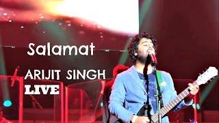 Arijit Singh Live | Salamat