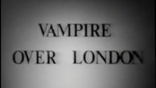 Vampire over London (1952) [Comedy] [Horror]
