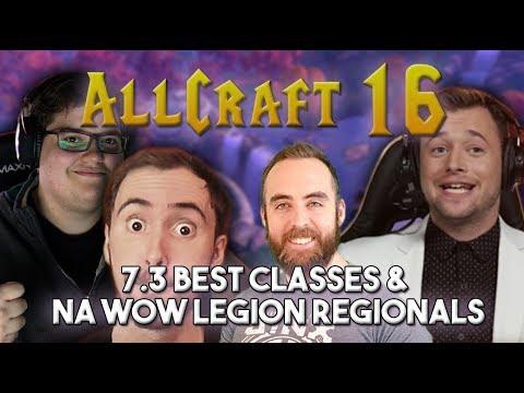 ALLCRAFT #16 - 7.3 Best Classes & NA WoW Legion Regionals ft. Bajheera,Asmongold,Hotted & Rich