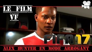 FIFA17 - ALEX HUNTER en mode Arrogant [voix Françaises] FILMGAME