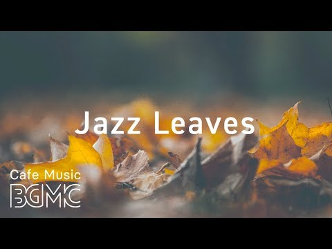 🍁Autumn Jazz Mix Chill Out Slow Jazz Lounge Smooth Background Jazz Music Instrumental