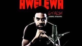 Gabriel Afolayan (G-Fresh) - Awelewa (Most Beautiful) (Audio)