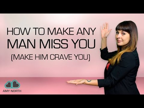 How to Make A Man Miss You New