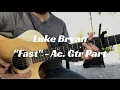 """Acoustic Guitar Part for """"Fast"""" by Luke Bryan"""
