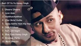 Best of Honey Singh 2016   Top 10 hits   Yo Yo Honey Singh   Jukebox 2016