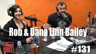 Mark Bell's PowerCast #131 - Rob & Dana Linn Bailey
