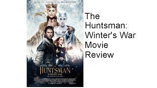 The Huntsman: Winter's War Movie Review