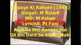 Aankho Mei Aansoo Hai   M Aslam   Rupaye Ki Kahani 1948   M Aslam   Pt Fani