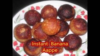 How To Make Instant Sweet Banana Appe Recipe