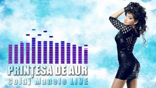 Printesa de Aur - Colaj Manele Live
