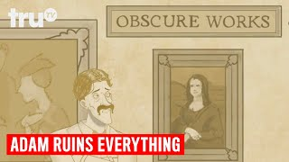 Adam Ruins Everything - The Real Reason the Mona Lisa is Famous | truTV
