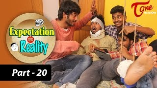 Expectation Vs Reality | Episode #20 | Telugu Comedy Web Series by Ravi Ganjam | #TeluguWebSeries
