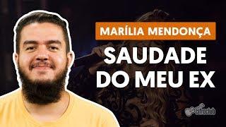 SAUDADE DO MEU EX - Marília Mendonça (aula de violão simplificada)
