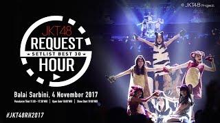 JKT48 REQUEST HOUR SETLIST BEST 30 2017