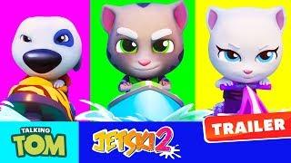 Talking Tom Jetski 2 - Official Trailer (NEW GAME)