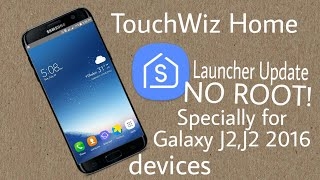 Galaxy J2 Launcher Update For No root. EXCLUSIVELY for Samsung Users