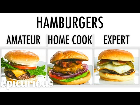 4 Levels of Hamburgers Amateur to Food Scientist Epicurious