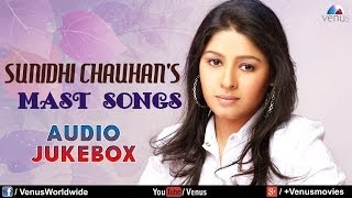 Best Of Sunidhi Chauhan | Mast Bollywood Songs | Audio Jukebox