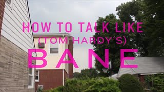 How To Talk Like Bane (2012)