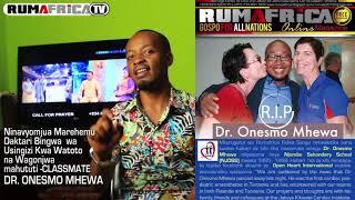 Rulea Sanga Ashindwa Kujizuia Kuhusu Kifo Cha Classmate Wake Daktari Bingwa Tanzania Dr Onesmo Mhewa