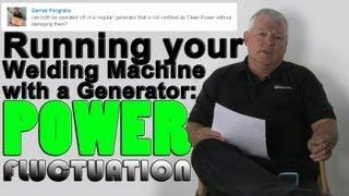Running Welders Off a Generator: Power Fluctuation