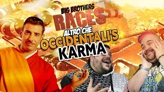 BIG BROTHERS RACERS : Altro che OCCIDENTALI'S KARMA