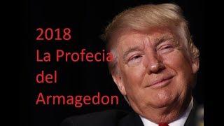 2018, DONALD TRUMP Y LA PROFECíA DEL ARMAGEDON