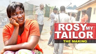 ROSY MY TAILOR (MERCY JOHNSON) {THE MAKING} - 2017 LATEST NIGERIAN NOLLYWOOD MOVIES