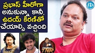 I Wanted To Make That Film With Prabhas, But Uday Kiran Was Finalized - VN Aditya | Frankly With TNR