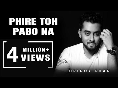 hridoy khan new songs 2016 Phire To Pabona - Hridoy Khan Ft Raj