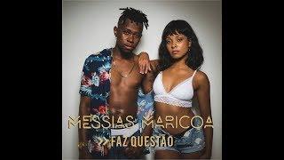 Messias Maricoa - Faz Questão | Oficial Music