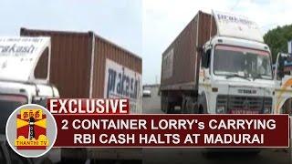 First Visual: 2 Container Lorry's carrying RBI Cash halts near Tirumangalam, Madurai | Thanthi TV