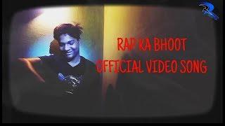 Rap Ka Bhoot - 2018 Hindi Rap Song - Ach ( Official Music Video )