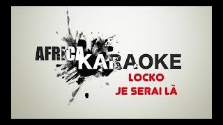 Locko - Je serai là | Version Karaoke ( Instrumental + Lyrics)
